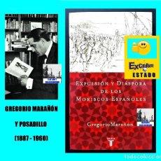 Libros de segunda mano: EXPULSIÓN Y DIÁSPORA DE LOS MORISCOS ESPAÑOLES - GREGORIO MARAÑÓN - TAURUS - EXCELENTE. Lote 105897555