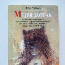 Libros de segunda mano: LYNN V. ANDREWS MUJER JAGUAR EDITORIAL ROBINBOOK 1992 NEW AGE. Lote 105919251