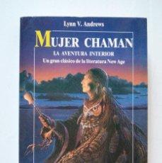 Libros de segunda mano: LYNN V. ANDREWS MUJER CHAMAN EDITORIAL ROBINBOOK 1991 NEW AGE. Lote 105919471