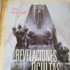 Libros de segunda mano: REVELACIONES OCULTAS. LAS ENSEÑANZAS SECRETAS DE NESTOR Y DALÍ. FABIO GARCIA SALEH.. Lote 105921443