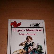 Libros de segunda mano: EL GRAN MEAULNES. ALAIN-FOURNIER. TUS LIBROS. ANAYA. Lote 105943030