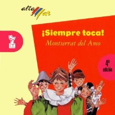 Libros de segunda mano: SIEMPRE TOCA. MONTSERRAT DEL AMO. Lote 105970223