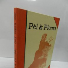 Libros de segunda mano: PÈL & PLOMA. EDICIÓ FACSÍMIL. VOLUM Nº 2 EDITORIAL AUSA. SABADELL 1988. EXEMPLAR NUMERAT RAMON CASAS. Lote 105972823