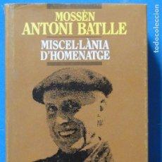 Libros de segunda mano: MOSSEN ANTONI BATLLE.- MISCEL.LANIA D'HOMENATGE.-V.V.A.A. Lote 262414600