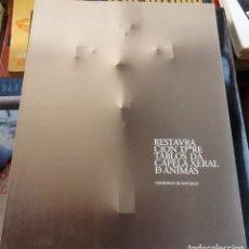 Libros de segunda mano: RESTAURACION DOS RETABLOS DA CAPELA XERAL DE ANIMAS SANTIAGO DE COMPOSTELA - GALICIA -. Lote 105995223