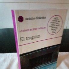Libros de segunda mano: 69-EL TRAGALUZ, ANTONIO BUERO VALLEJO, 1991. Lote 106025555