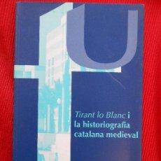 Libros de segunda mano: TIRANT LO BLANC I LA HISTORIOGRAFIA CATALANA MEDIEVAL. Lote 106043687