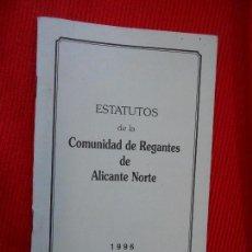 Libros de segunda mano: ESTATUS DE LA COMUNIDAD DE REGANTES DE ALICANTE NORTE. Lote 107906819