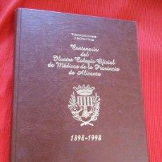 Libros de segunda mano: CENTENARIO DEL ILUSTRE COLEGIO OFICIAL DE MEDICOS DE LA PROVINCIA DE ALICANTE 1898-1998. Lote 106055219