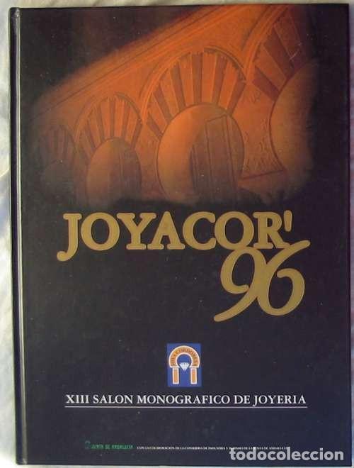 JOYA CORDOBESA - CATÁLOGO XIII EDICIÓN JOYACOR - 1996 - VER FOTOS (Libros de Segunda Mano - Ciencias, Manuales y Oficios - Otros)