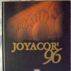 Libros de segunda mano: JOYA CORDOBESA - CATÁLOGO XIII EDICIÓN JOYACOR - 1996 - VER FOTOS. Lote 106081503
