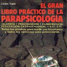 Libros de segunda mano: EL GRAN LIBRO PRÁCTICO DE LA PARAPSICOLOGÍA. LAURA TUAN.. Lote 106159291
