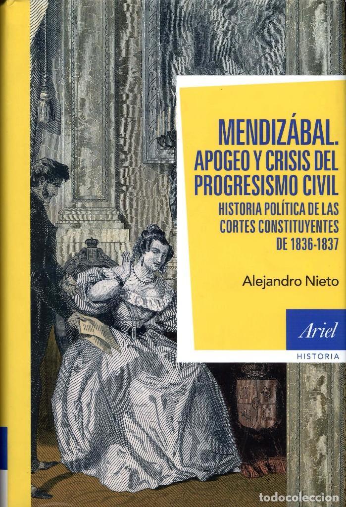 MENDIZÁBAL. APOGEO Y CRISIS DEL PROGRESISMO CIVIL / ALEJANDRO NIETO (Libros de Segunda Mano - Historia - Otros)