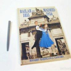 Libri di seconda mano: LIBRO DE VAILE. BAILAR EN MADRID 1833 1950. ROSARIO MARIBLANCA CANEYRO. Lote 106197159