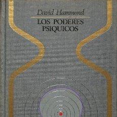 Libros de segunda mano: LOS PODERES PSÍQUICOS - DAVID HAMMOND - OTROS MUNDOS. Lote 106228235