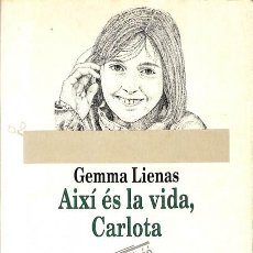 Libros de segunda mano: AIXÍ ÉS LA VIDA, CARLOTA - GEMMA LIENAS - L'ODISSEA. Lote 106228854