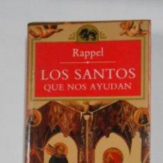 Libros de segunda mano: LOS SANTOS QUE NOS AYUDAN. - RAPPEL. TDK57. Lote 195507336