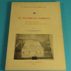 Libros de segunda mano: EL TEATRO EN TORRENT. VICENTE BEGUER ESTEVE. QUADERNS DE VIDA TORRENTINA III. Lote 106438627
