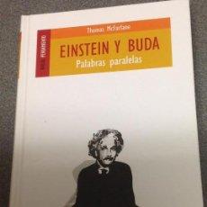 Libros de segunda mano: THOMAS MCFARLANE. EINSTEIN Y BUDA. PALABRAS PARALELAS. TAPA DURA. Lote 106537743