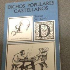 Libros de segunda mano: GERMÁN DIEZ BARRIO. DICHOS POPULARES CASTELLANOS . Lote 106537807
