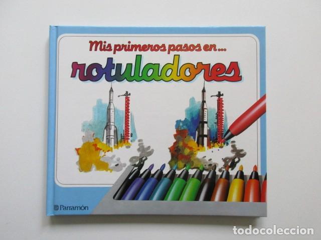 MIS PRIMEROS PASOS EN ROTULADORES, PARRAMÓN, MUY DIFÍCIL DE ENCONTRAR, 1992 (Libros de Segunda Mano - Literatura Infantil y Juvenil - Otros)