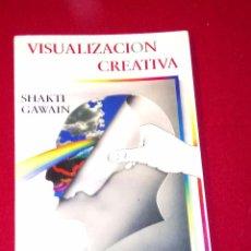Libros de segunda mano: VISUALIZACIÓN CREATIVA / SHAKTI GAWAIN. Lote 106540323