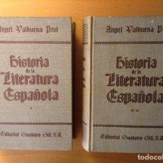 Libros de segunda mano: HISTORIA DE LA LITERATURA ESPAÑOLA (ANGEL VALBUENA PRAT) TOMO 1 + TOMO 2 (AÑO 1946). Lote 106553739