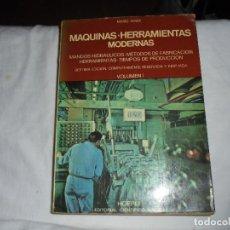 Libros de segunda mano: MAQUINAS HERRAMIENTAS MODERNAS MARIO ROSSI.TOMO I.MANDOS HIDRAULICOS.METODOS DE FABRICACION.. Lote 106590159