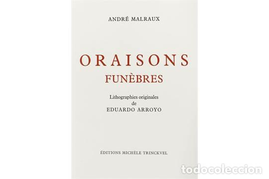 Libros de segunda mano: ORAISONS FUNÈBRES ANDRÉ MALRAUX LIBRO ARTISTA NUMERADO FIRMADO A MANO LITOGRAFÍA 338/495 ARROYO - Foto 13 - 106593163