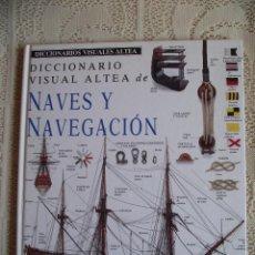 Libros de segunda mano: DICCIONARIO VISUAL ALTEA DE NAVES Y NAVEGACION. SANTILLANA, 1992. Lote 106596683
