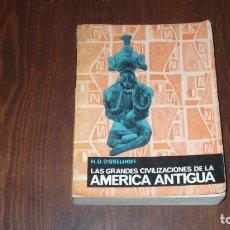 Libros de segunda mano: LAS GRANDES CIVILIZACIONES DE LA AMÉRICA ANTIGUA. H.D.DISSELHOFF. Lote 106639535