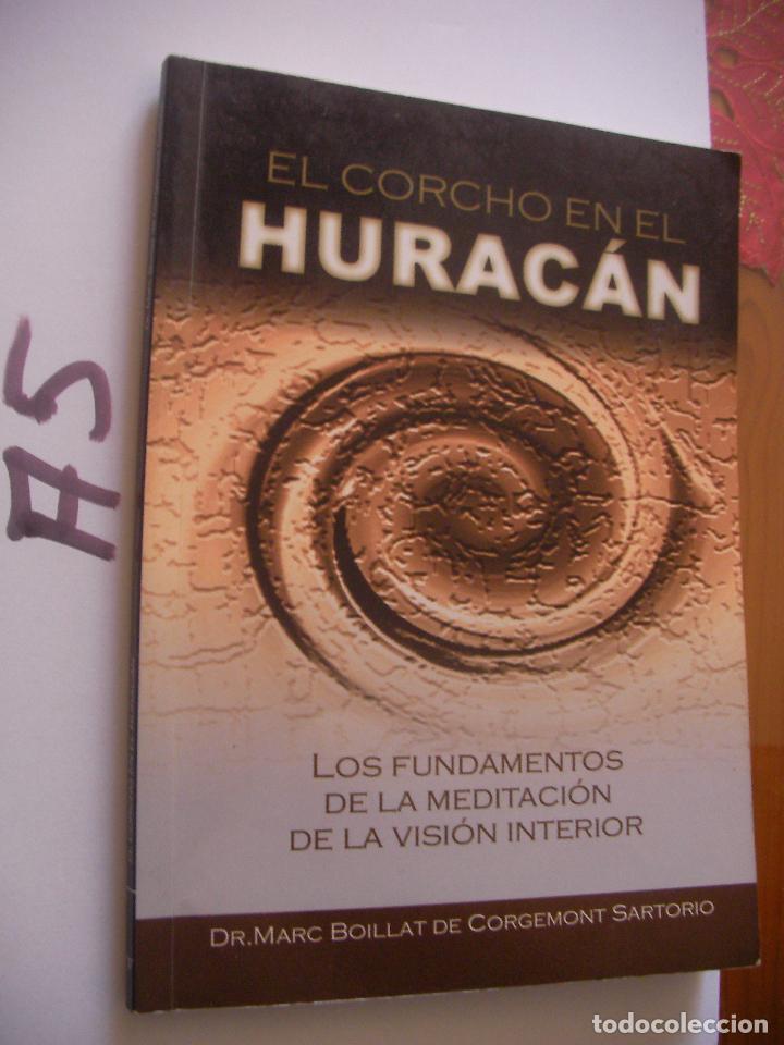 EL CORCHO EN EL INTERIOR DEL HURACAN - MEDITACION (Libros de Segunda Mano - Pensamiento - Otros)