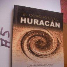 Libros de segunda mano: EL CORCHO EN EL INTERIOR DEL HURACAN - MEDITACION. Lote 106660279