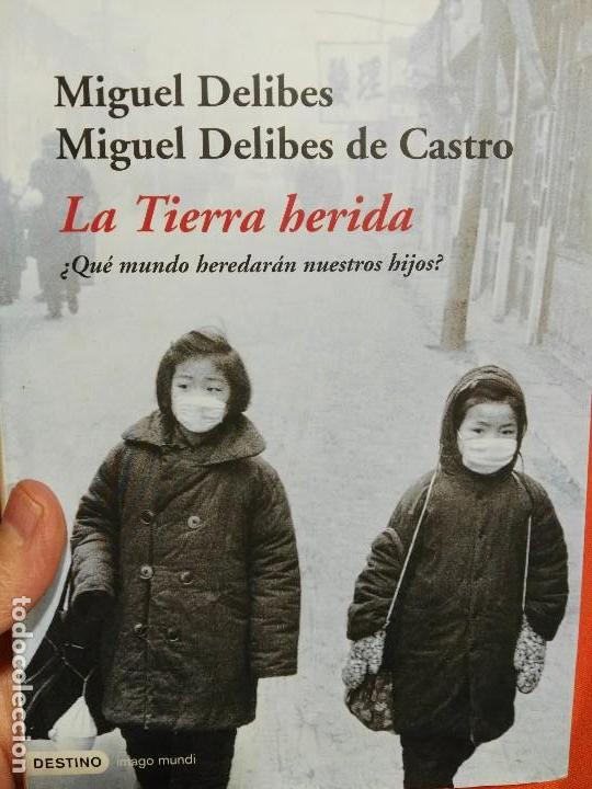 LIBRO MIGUEL DELIBES LA TIERRA HERIDA. @@@ (Libros de Segunda Mano - Ciencias, Manuales y Oficios - Otros)