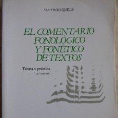 Libros de segunda mano: EL COMENTARIO FONOLÓGICO Y FONÉTICO DE TEXTOS - ANTONIO QUILIS. Lote 106662955