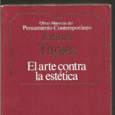 Livres d'occasion: ANTONI TAPIES. EL ARTE CONTRA LA ESTETICA. PLANETA-AGOSTINI. Lote 106670163