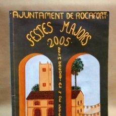 Libros de segunda mano: PROGRAMA DE FIESTAS, AJUNTAMENT DE ROCAFORT, FESTES MAJORS 2005, AYUNTAMIENTO, FIESTAS MAYORES. Lote 106732967