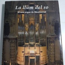 Libros de segunda mano: LA LLUM DEL SO ( EL NOU ORGUE DE MONTSERRAT ) PUBLICACIONES DE L'ABADIA DE MONTSERRAT. Lote 106749055