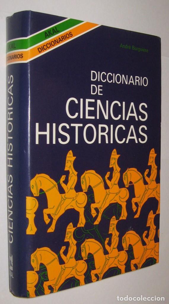 DICCIONARIO DE CIENCIAS HISTORICAS - ANDRE BURGUIERE * (Libros de Segunda Mano - Historia - Otros)