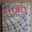 Libros de segunda mano: MARFIL LIBRO IVORY FOTOGRAFÍA HISTORIA. Lote 106767927
