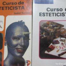 Libros de segunda mano: CURSO DE ESTETICISTA / 2 TOMOS / Mª ISABEL TORROBA. Lote 106787171