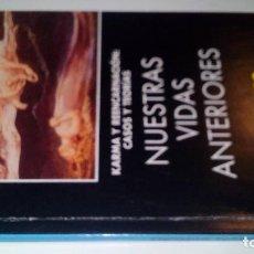 Libros de segunda mano - NUESTRAS VIDAS ANTERIORES- KARMA REENCARNACIÓN , CASOS Y TEORÍAS-AÑO CERO-1992 - 106805447