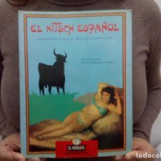 Libros de segunda mano: EL KITSCH ESPAÑOL 28 CMS 900 GRS 1988 200 PGS GARABATO EN CUBIERTA Y NOMBRE A TITA EN ÍNDICE. Lote 133289551