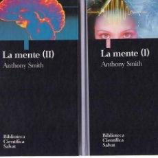 Libros de segunda mano: LA MENTE - ANTHONY SMITH 2 VOLS. - BIBLIOTECA CIENTIFICA SALVAT 1994. Lote 106949067