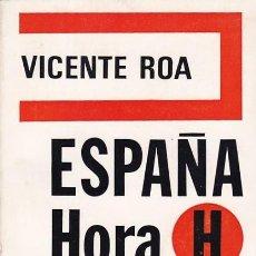 Libros de segunda mano: ESPAÑA HORA H - VICENTE ROA - DOPESA EDITORIAL 1971. Lote 106950331