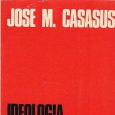 Libros de segunda mano: IDEOLOGIA Y ANALISIS DE MEDIOS DE COMUNICACION - JOSE M. CASASUS - DOPESA EDITORIAL 1972 1ª EDICION. Lote 106953347