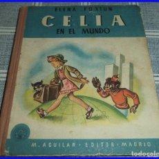 Libros de segunda mano: ELENA FORTUN - CELIA EN EL MUNDO - AGUILAR (SIN FECHA) PASTA DURA LOMO EN TELA. . Lote 106965947