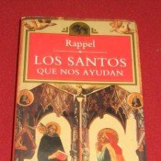 Libros de segunda mano: LOS SANTOS QUE NOS AYUDAN - RAPPEL. Lote 107006415