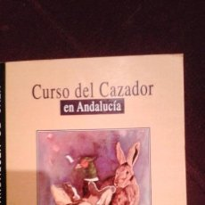Libros de segunda mano: CURSO DEL CAZADOR EN ANDALUCIA. FEDERACIÓN ANDALUZA DE CAZA. PEDRO TRUENA TEJERO. Lote 107033035