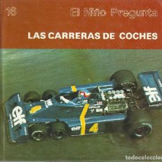 Libros de segunda mano: LAS CARRERAS DE COCHES / TORAY, EL NIÑO PREGUNTA Nº 16, 1981. Lote 107039847